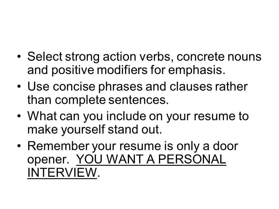 select strong action verbs concrete nouns and positive modifiers for emphasis