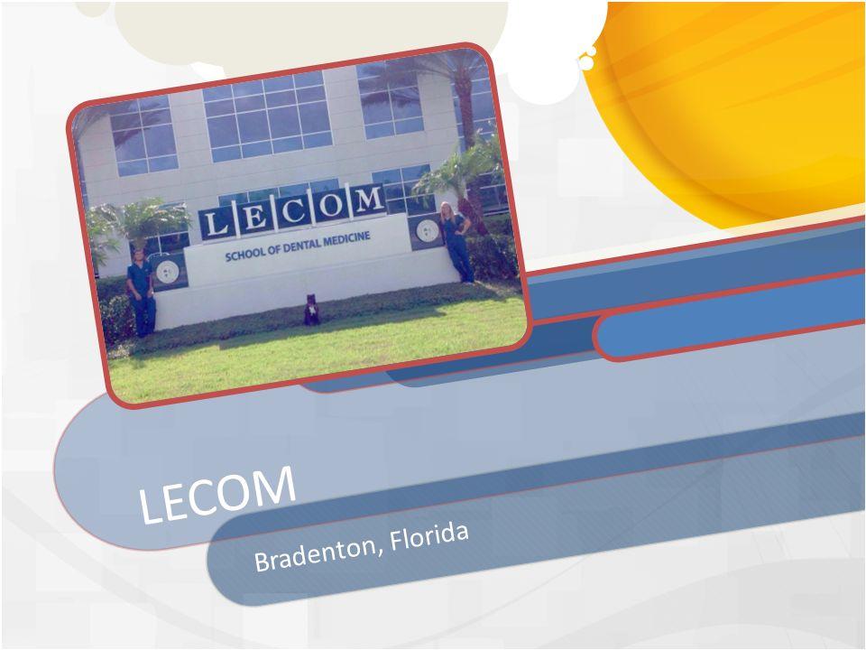 LECOM Bradenton, Florida   Required Courses  Biology (8