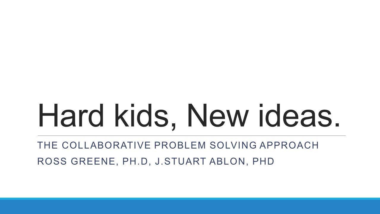 collaborative problem solving discussion greene & ablon