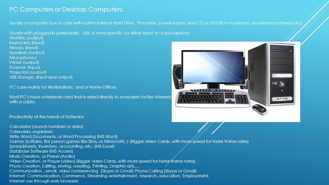 PC Computers or Desktop Computers: Usually a computer box or case ...