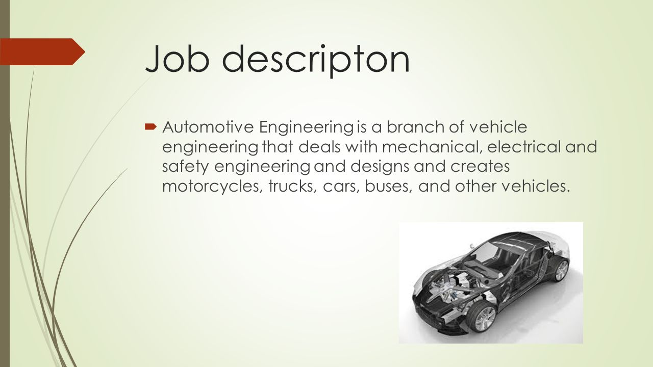 Automotive Engineering By Tony De La Fuente Job Descripton Automotive Engineering Is A Branch Of Vehicle Engineering That Deals With Mechanical Electrical Ppt Download