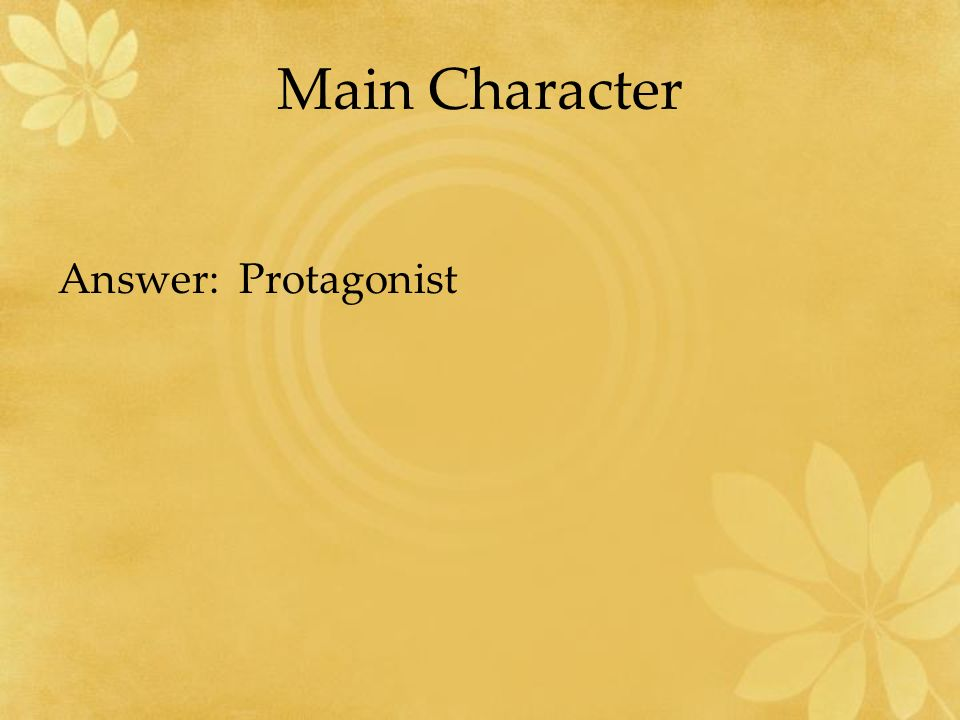 Main Character Answer: Protagonist