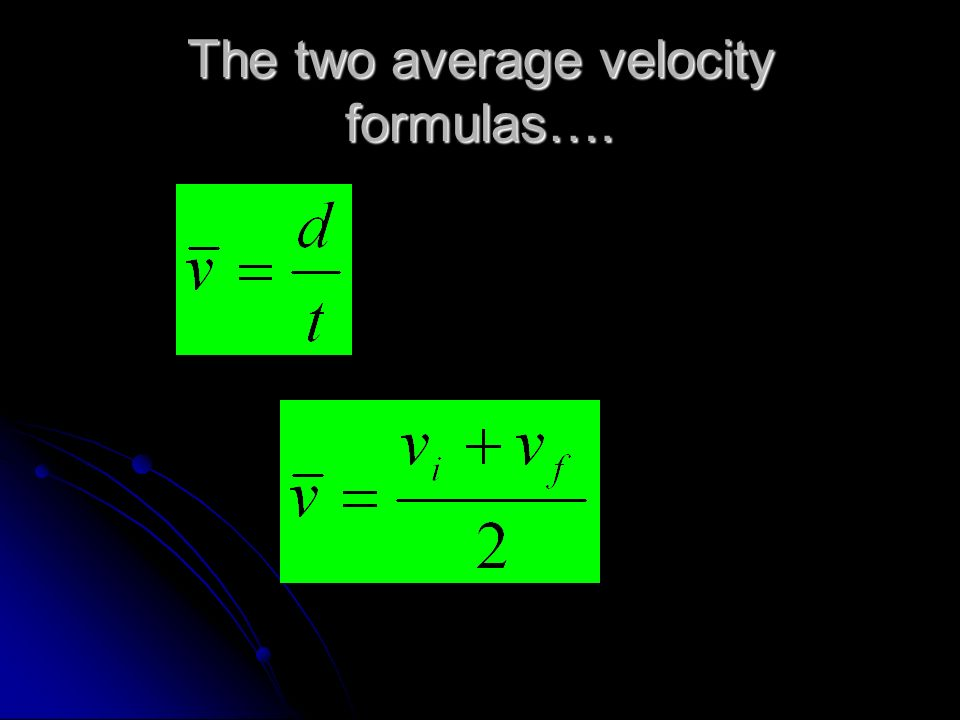 The two average velocity formulas….