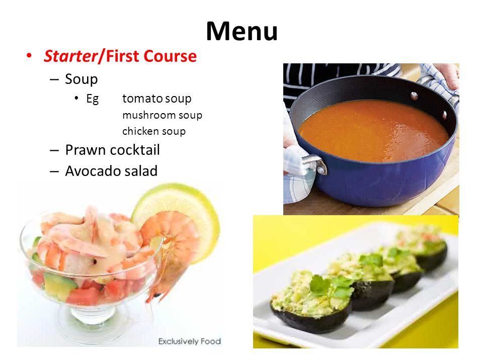 Lets go out to eat in a restaurant by ann kennedy ppt download 2 menu starterfirst course soup eg tomato soup mushroom soup chicken soup prawn cocktail avocado salad forumfinder Choice Image