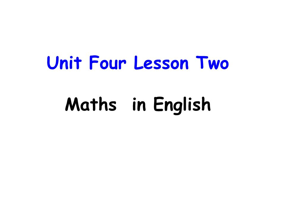 1 Unit Four Lesson Two Maths In English