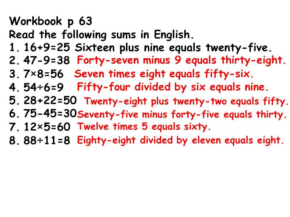 Workbook P 63 Read The Following Sums In English 25 Sixteen Plus Nine Equals Twenty