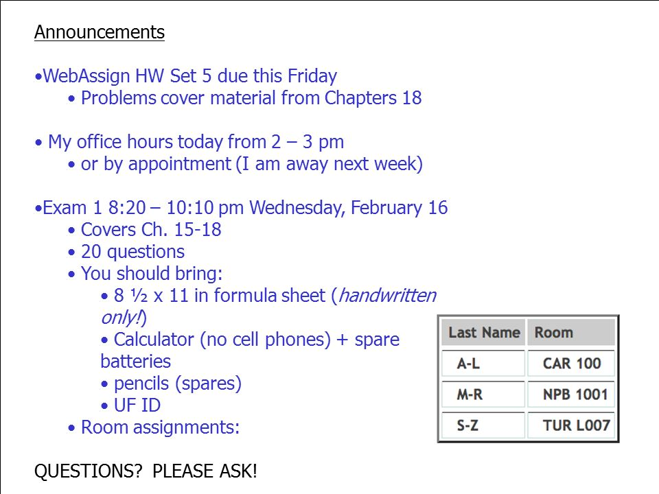 Announcements WebAssign HW Set 5 Due This Friday Problems