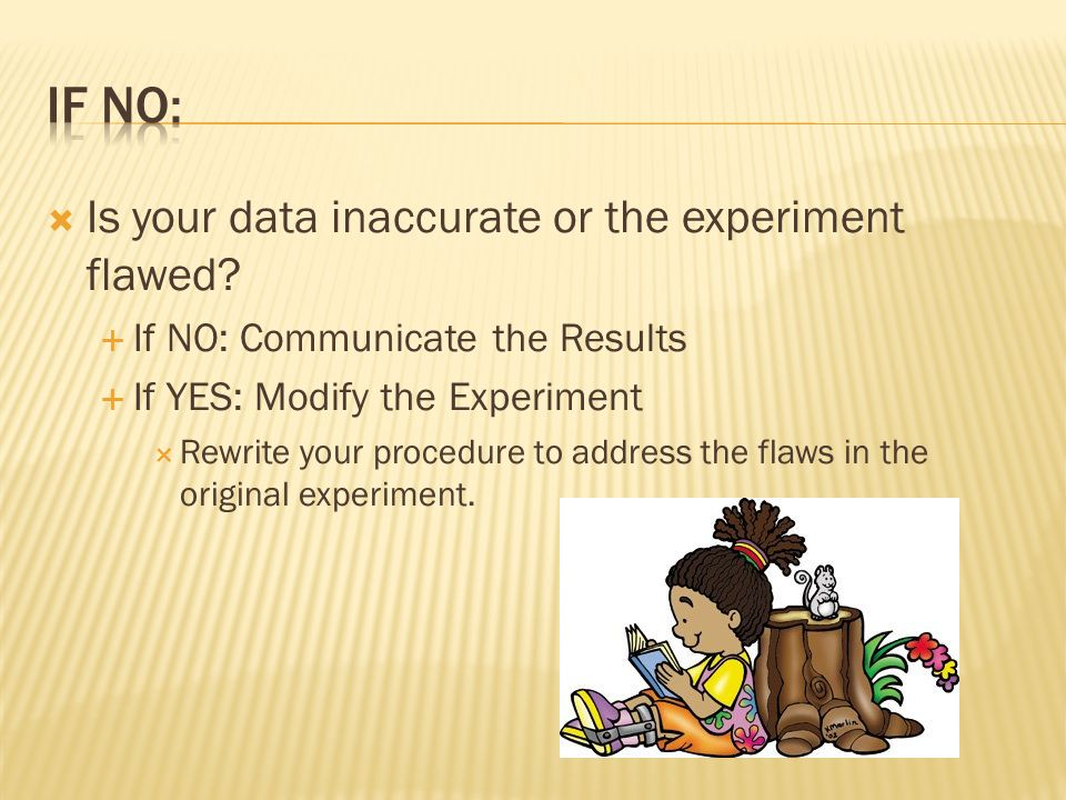 Is your data inaccurate or the experiment flawed.