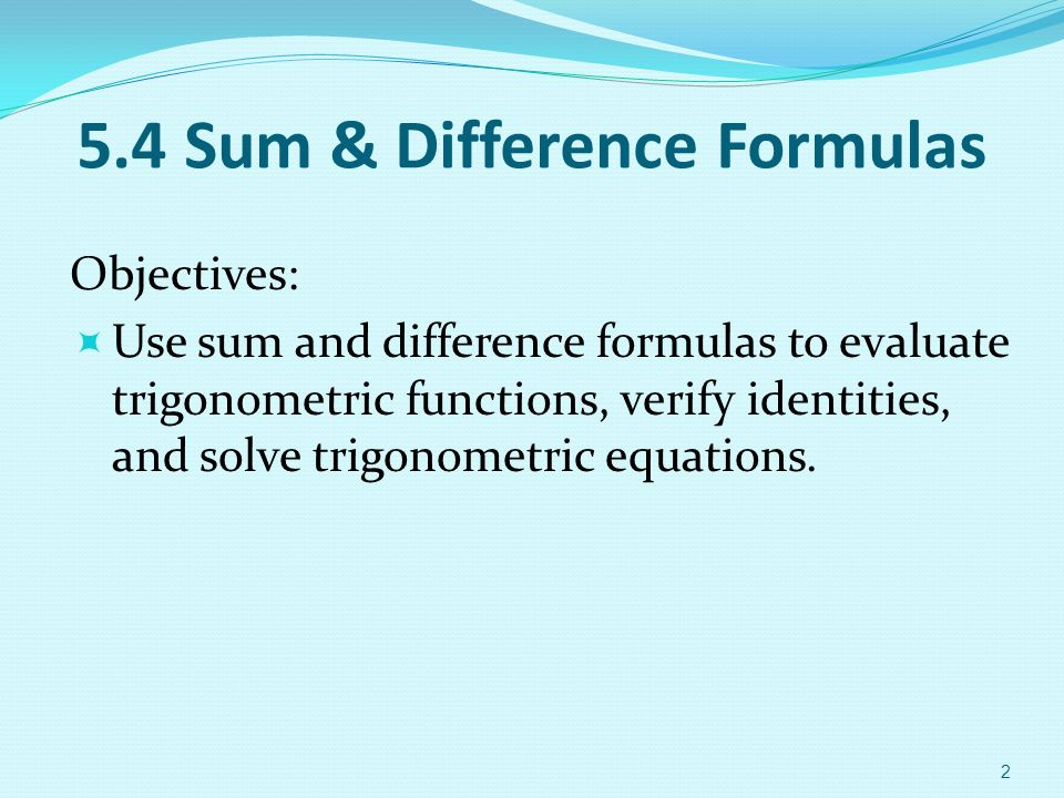 Chapter 5 Analytic Trigonometry Sum Difference Formulas Objectives