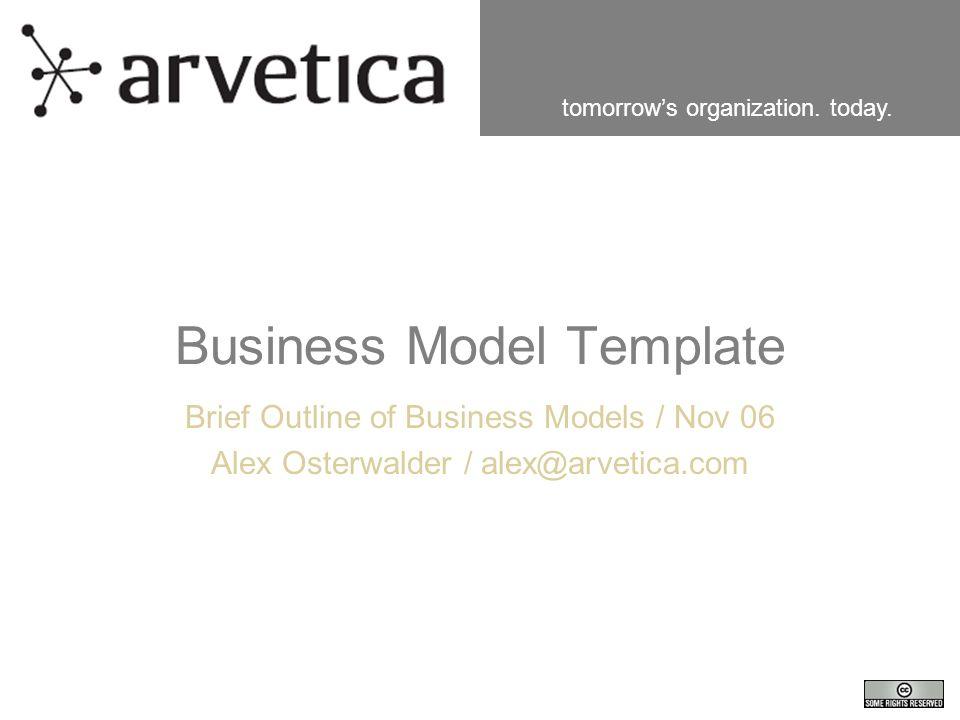 Tomorrows organization today business model template brief 1 tomorrows organization today business model template brief outline of business models nov 06 alex osterwalder flashek Images