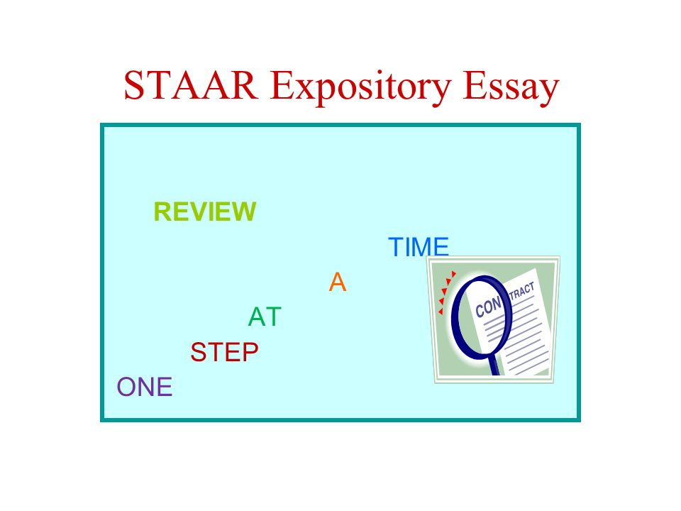 Staar Expository Essay Review Time A At Step One  Ppt Download  Staar Expository Essay Review Time A At Step One