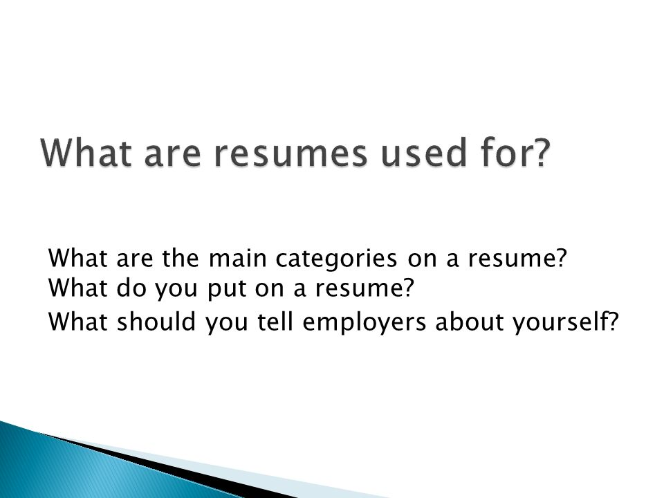 What Are The Main Categories On A Resume Do You Put