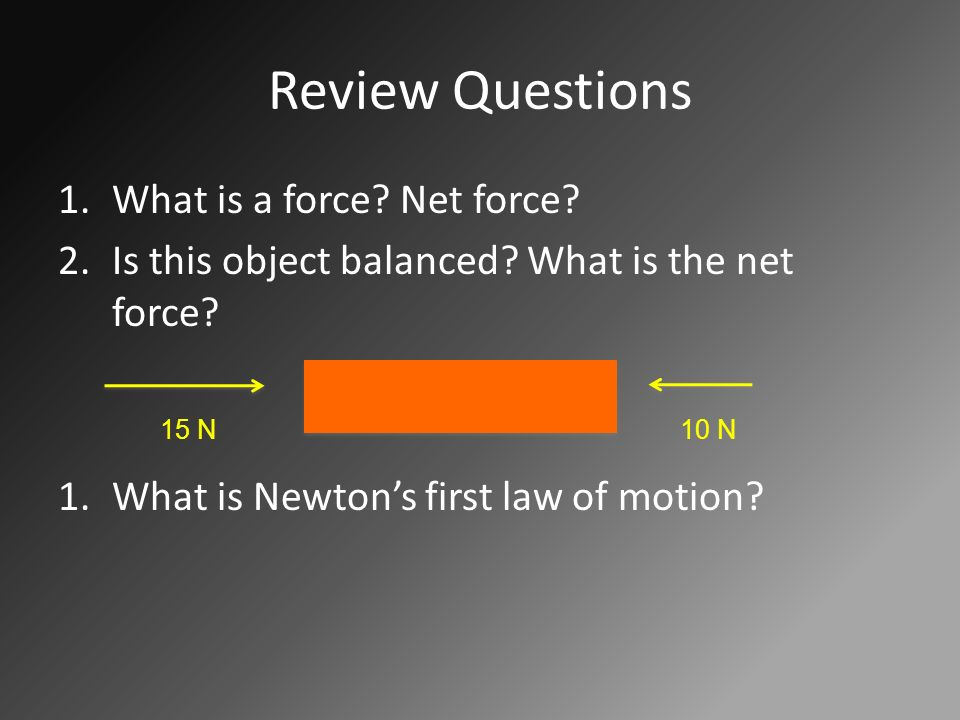 Newton's First Law Notes Force: A push or pull More than one