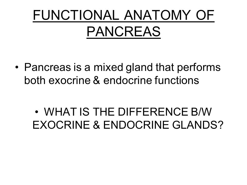 PANCREATIC HORMONES. OBJECTIVES To know the Functional Anatomy of ...