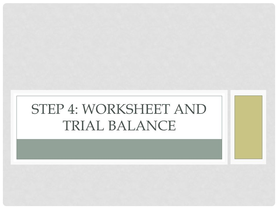 Step 4 Worksheet And Trial Balance Recording A Trial Balance On A
