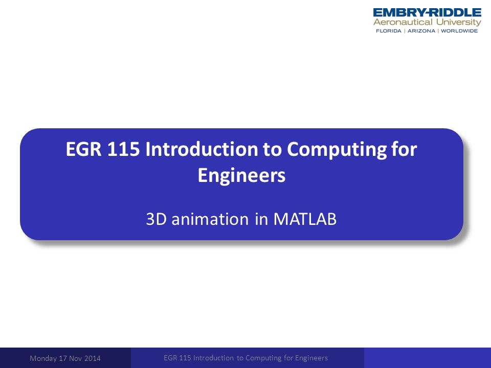 EGR 115 Introduction to Computing for Engineers 3D animation