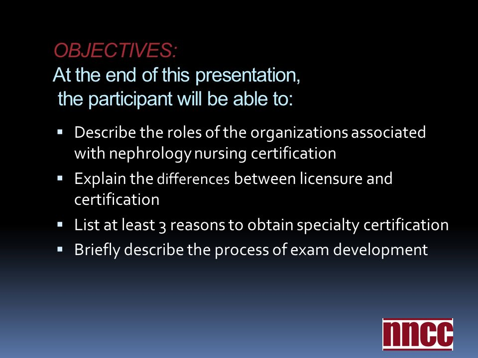 Certification nephrology nursing certification commission nncc 2 objectives malvernweather Image collections
