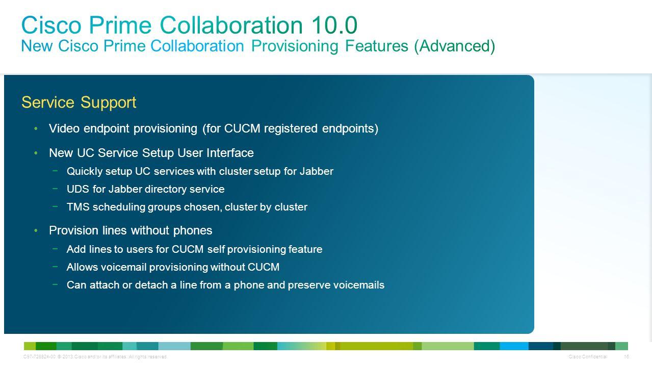 Cisco Confidential 1 C © 2013 Cisco and/or its affiliates