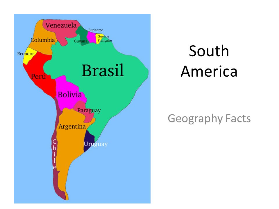 South America Geography Facts. Languages English: Guyana Dutch ...