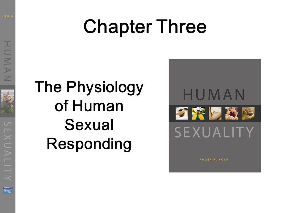 Chapter Three The Physiology of Human Sexual Responding