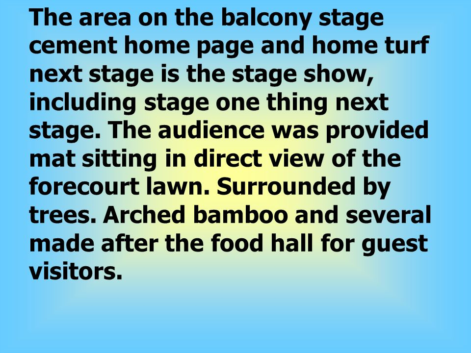 The area on the balcony stage cement home page and home turf next stage is the stage show, including stage one thing next stage.