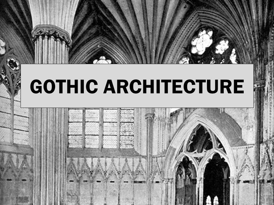 GOTHIC ARCHITECTURE What Is Gothic Style And When Was It Made