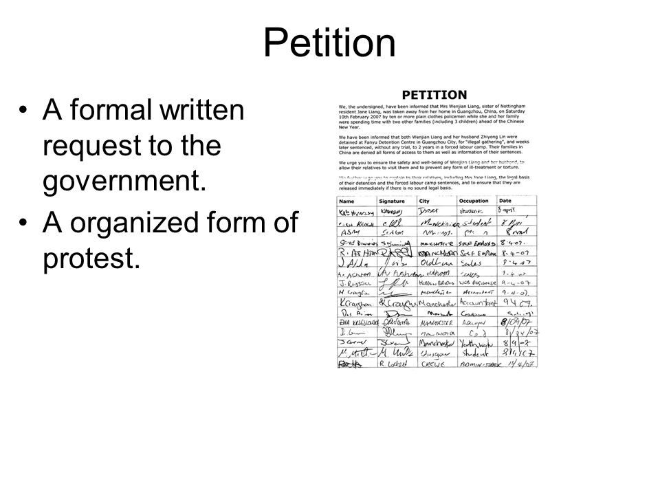 Petition A formal written request to the government. A organized form of protest.