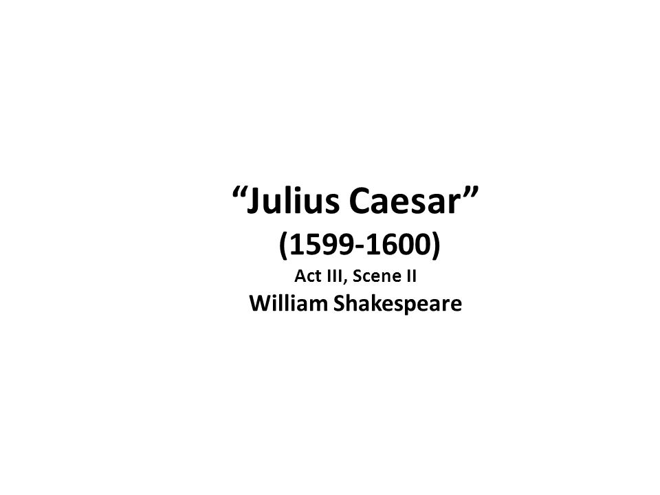Julius Caesar Act Iii Scene Ii William Shakespeare Ppt Download. Worksheet. Matching Quiz Worksheet Julius Caesar At Mspartners.co