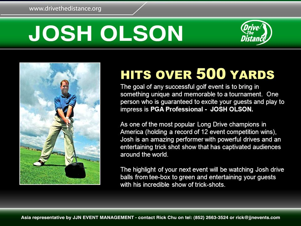 HITS OVER 500 YARDS The goal of any successful golf event is
