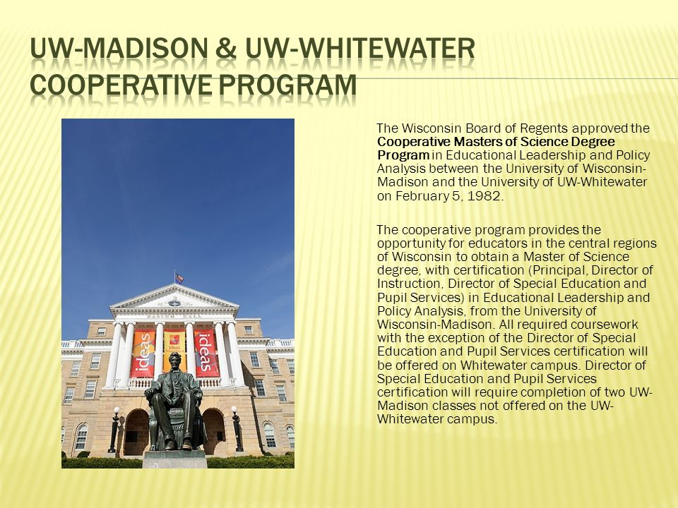 The Wisconsin Board of Regents approved the Cooperative Masters of ...