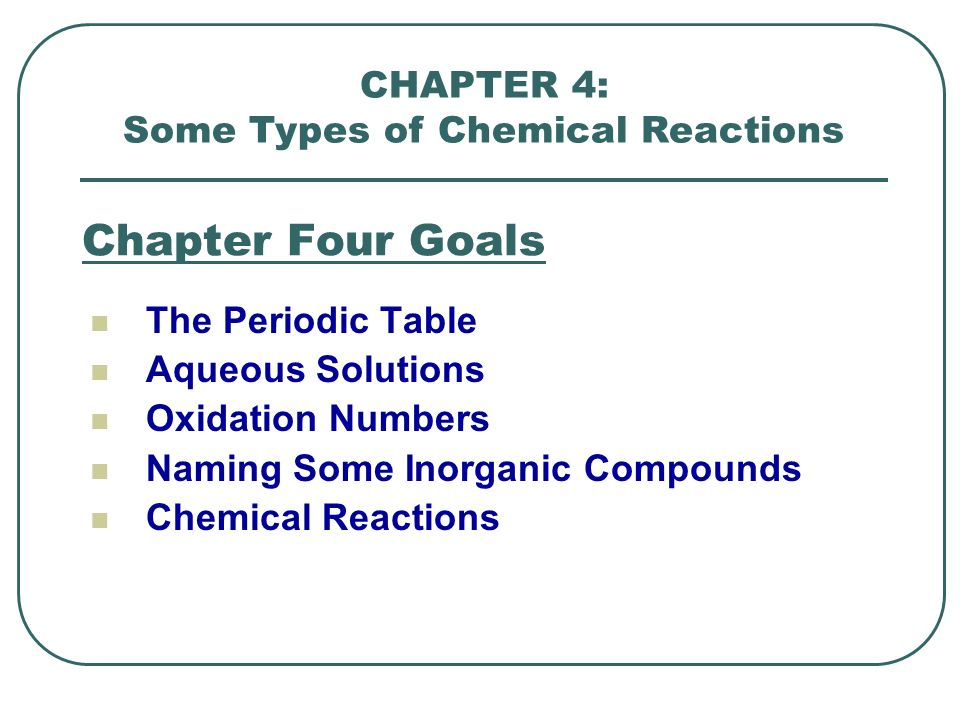 Chapter Four Goals The Periodic Table Aqueous Solutions