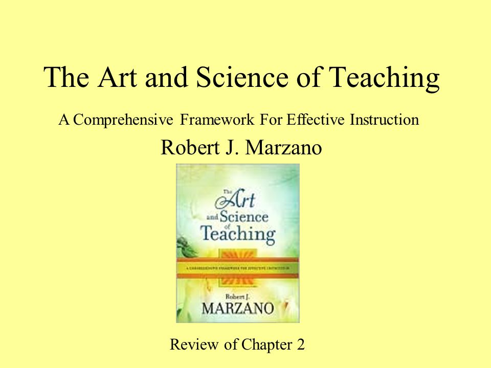 The Art And Science Of Teaching Robert J Marzano A Comprehensive