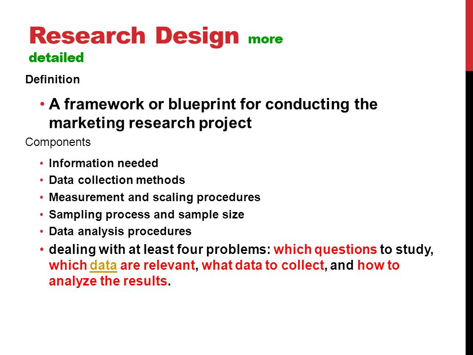 Marketing research process research design secondary data resources 38 research design more detailed definition a framework or blueprint for conducting the marketing research project components information needed data malvernweather Gallery