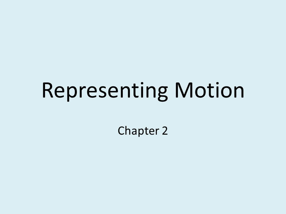 Representing Motion Chapter 2