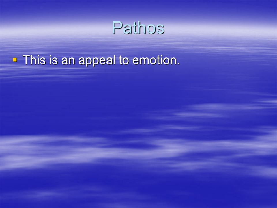 Pathos  This is an appeal to emotion.