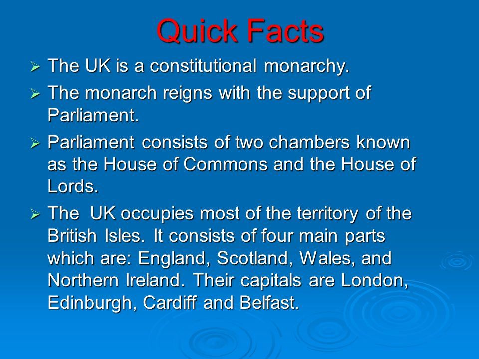 Quick Facts  The UK is a constitutional monarchy.