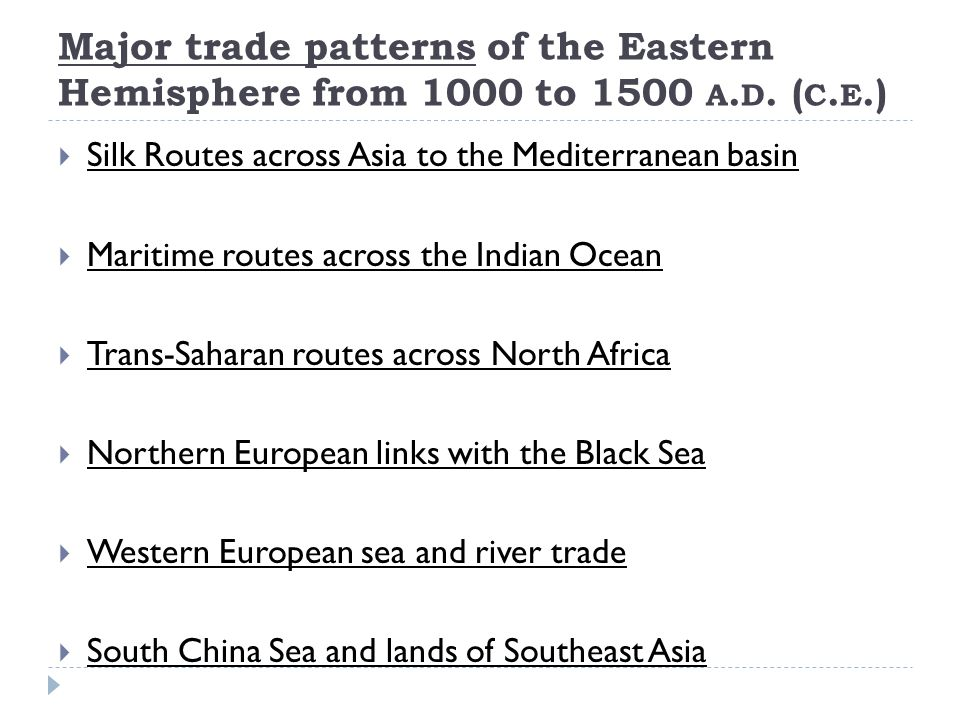 Major trade patterns of the Eastern Hemisphere from 1000 to 1500 A.