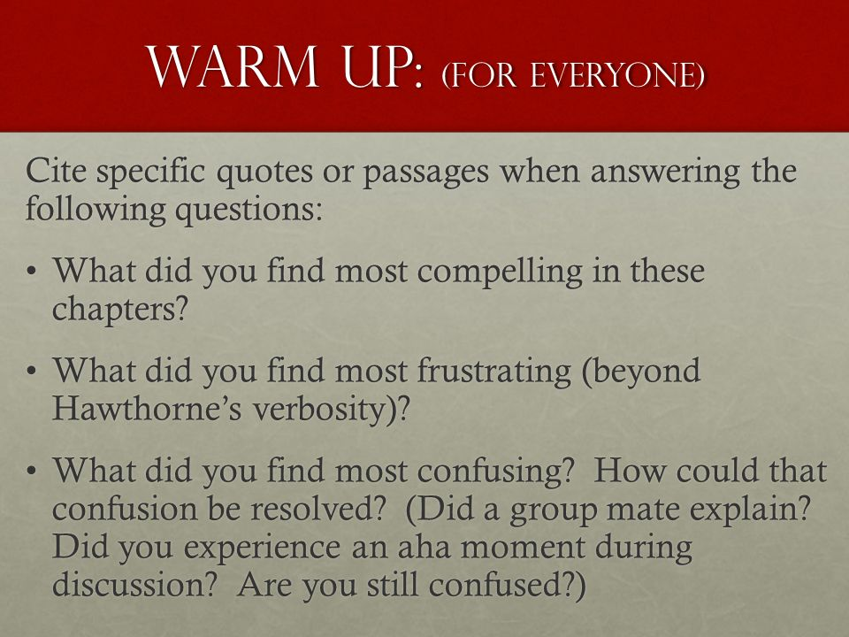 The Scarlet Letter Chapters 11 to 15. Warm UP: (for Everyone) Cite