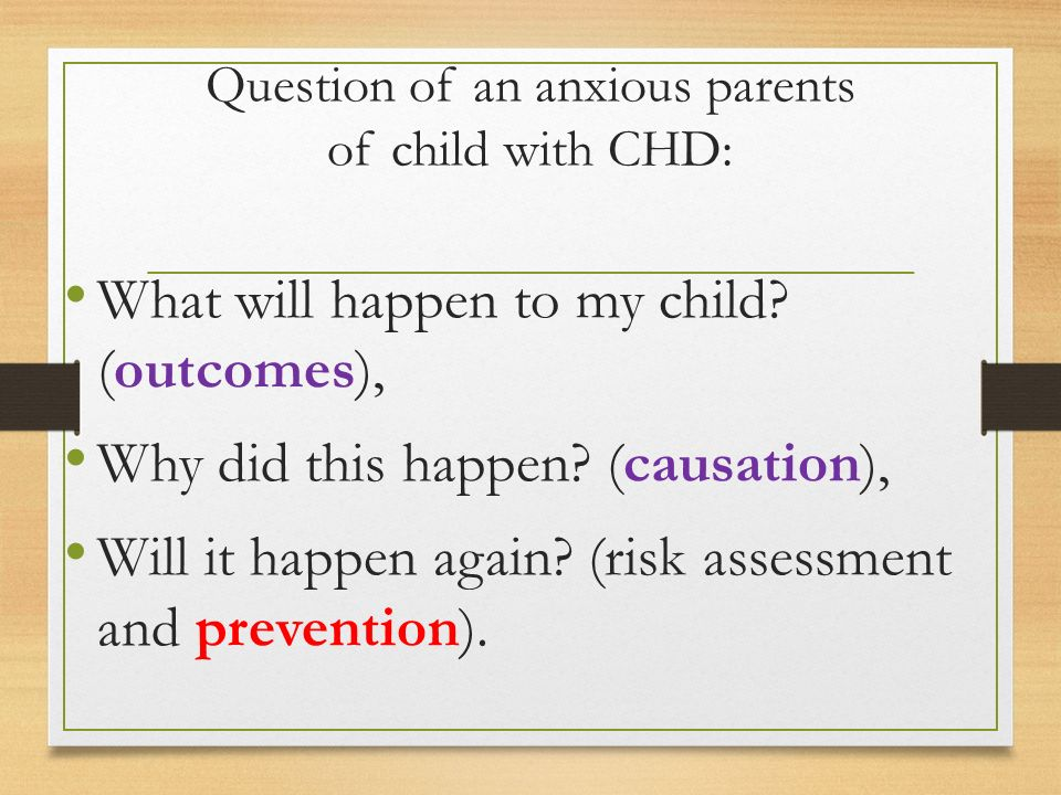 Question of an anxious parents of child with CHD: What will happen to my child.
