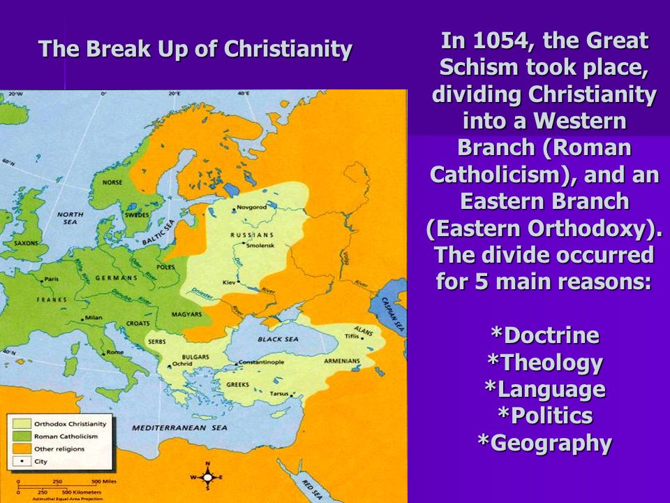 In 1054, the Great Schism took place, dividing Christianity into a Western Branch (Roman Catholicism), and an Eastern Branch (Eastern Orthodoxy).