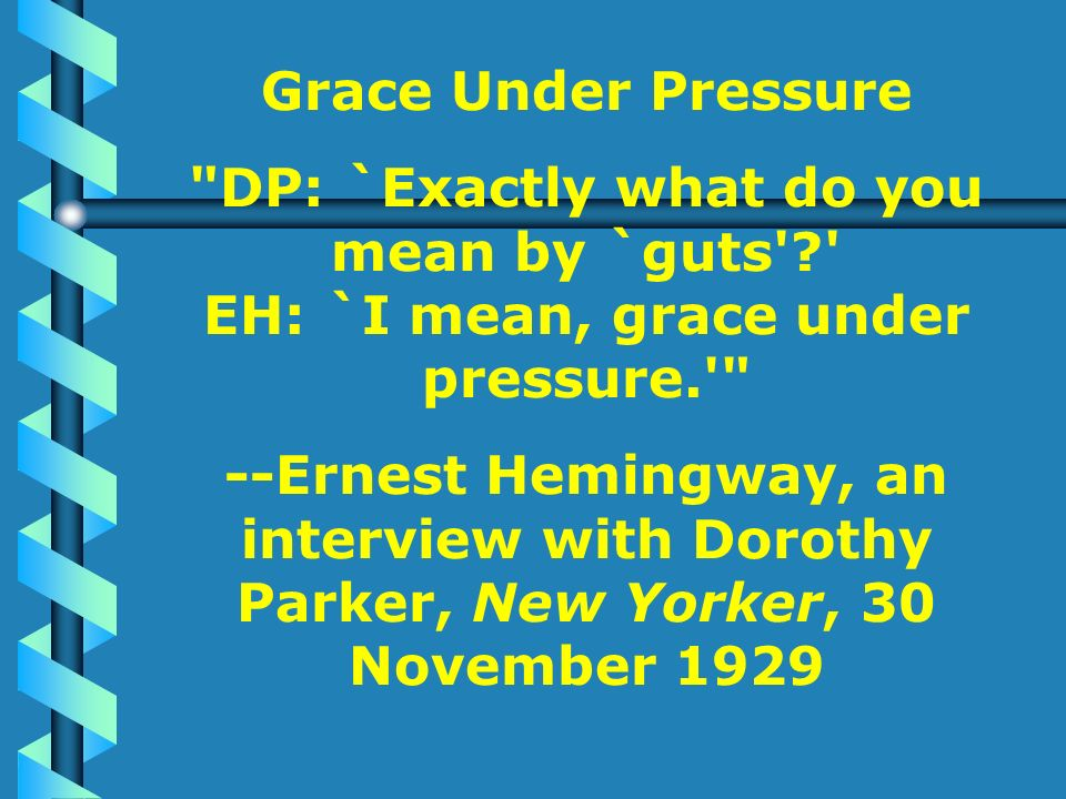 Grace under pressure meaning