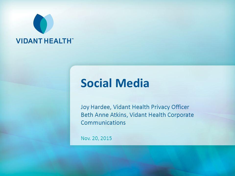 Social Media Joy Hardee, Vidant Health Privacy Officer Beth
