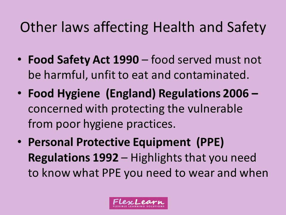 other laws affecting health and safety food safety act 1990 food served must not be