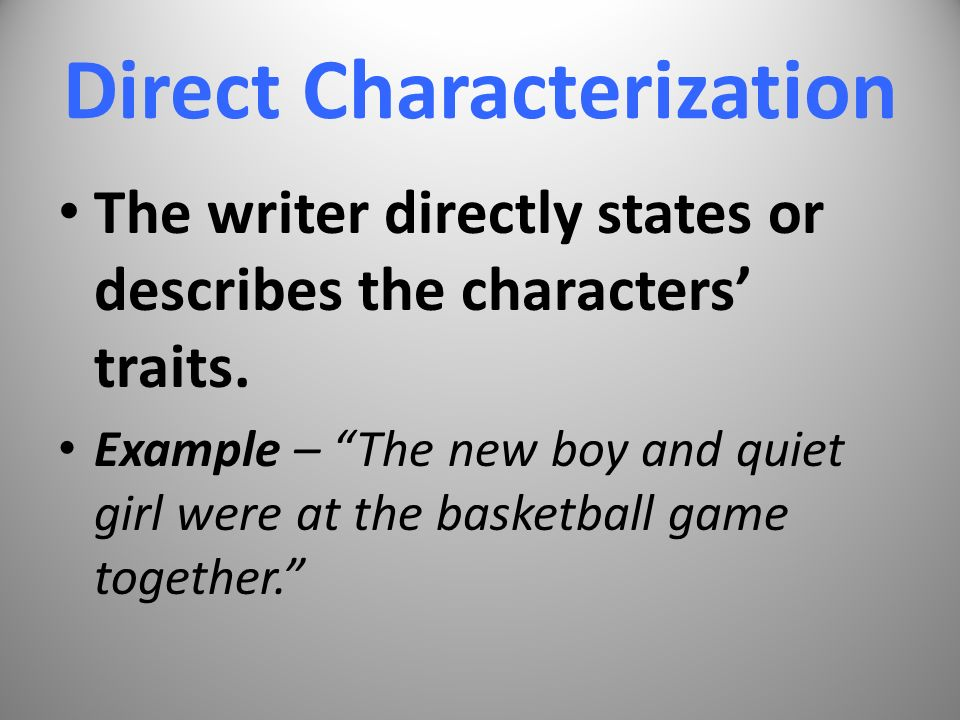 what is an example of direct characterization