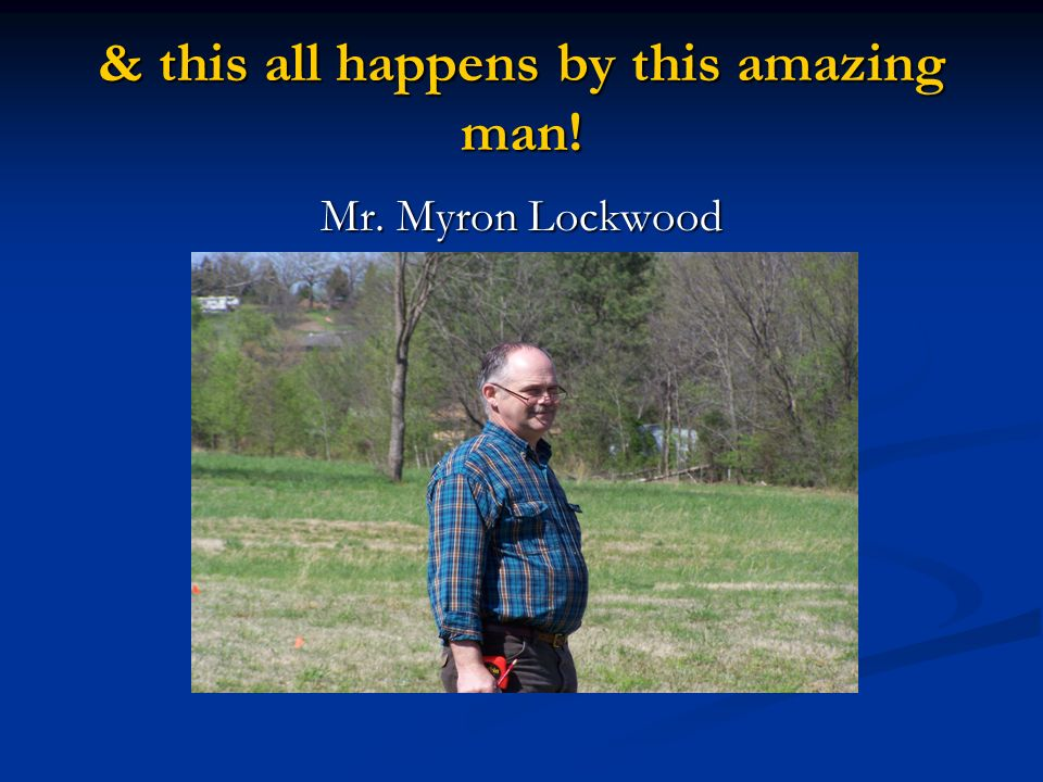 & this all happens by this amazing man! Mr. Myron Lockwood
