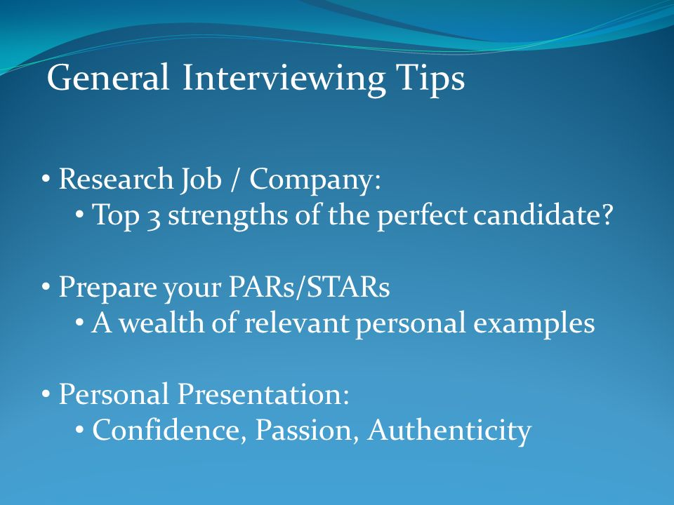 General Interviewing Tips Research Job / Company: Top 3 strengths of ...