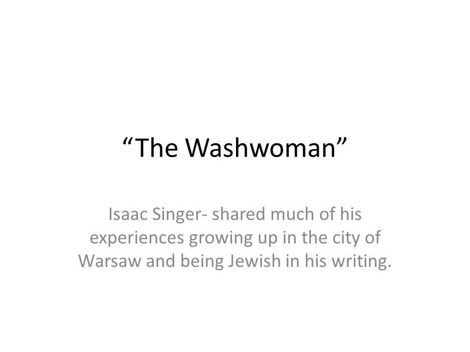 The Washwoman Isaac Singer Shared Much Of His Experiences Growing