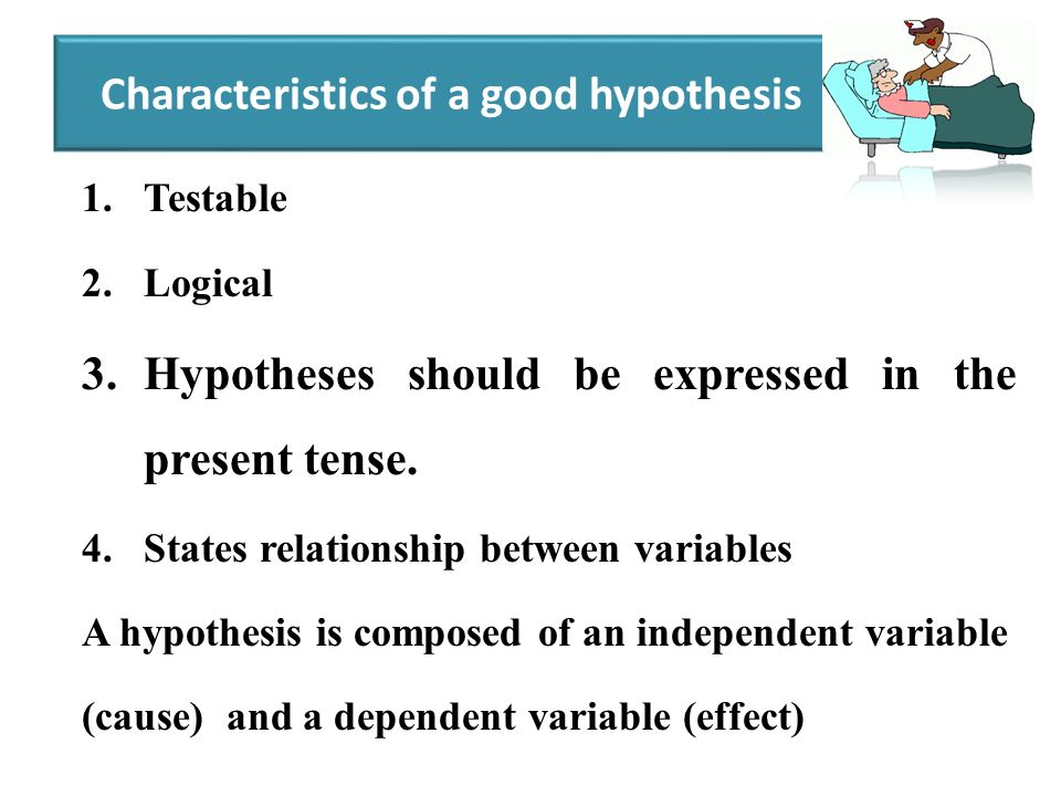 a good hypothesis should be
