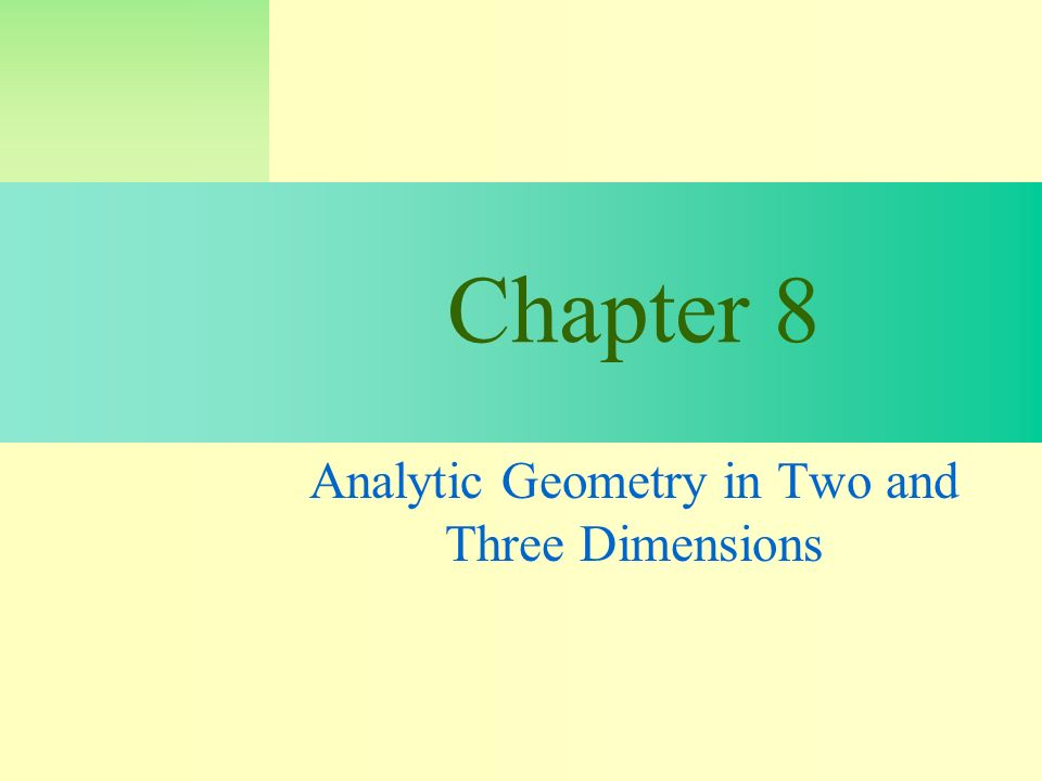 Slide Chapter 8 Analytic Geometry in Two and Three