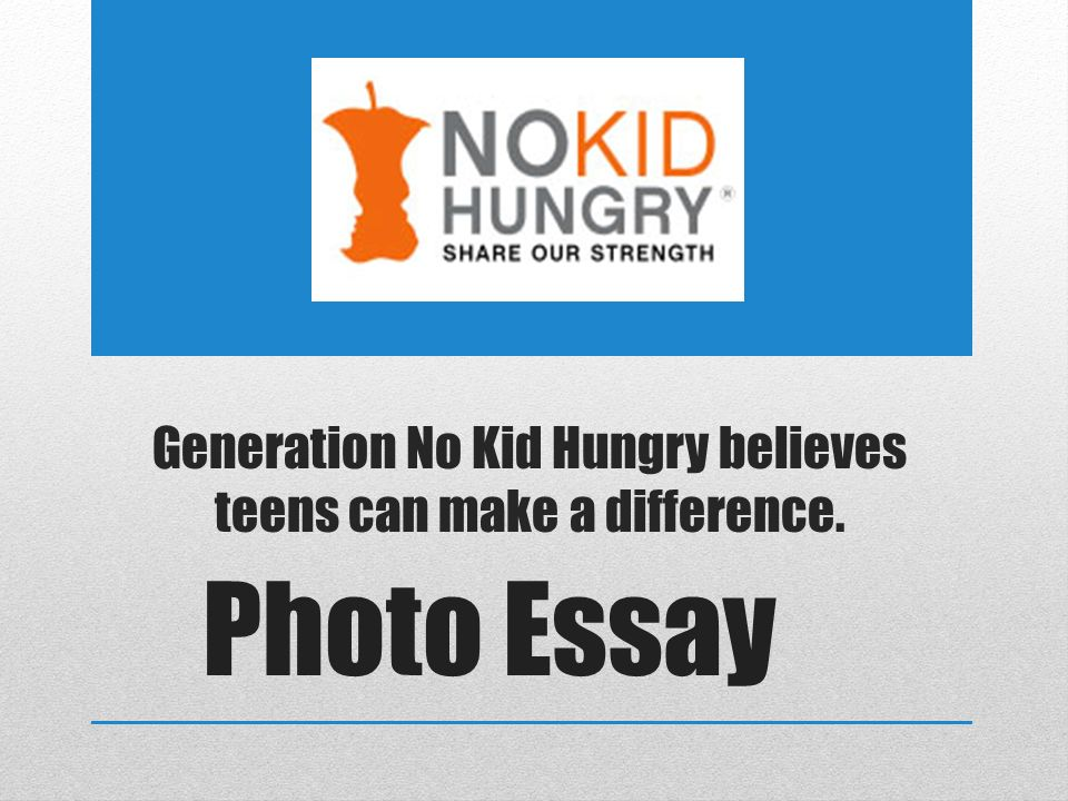 Thesis Essay Examples  Generation No Kid Hungry Believes Teens Can Make A Difference Photo Essay Cause And Effect Essay Topics For High School also Science And Society Essay Generation No Kid Hungry Believes Teens Can Make A Difference Photo  Analysis Essay Thesis